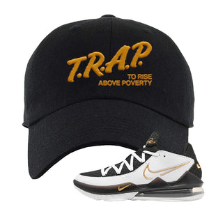 Lebron 17 Low White/Metallic Gold/Black Dad Hat | Black, Trap To Rise Above Poverty