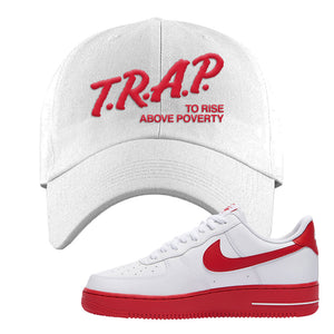 Air Force 1 Low Red Bottoms Dad Hat | White, Trap To Rise Above Poverty