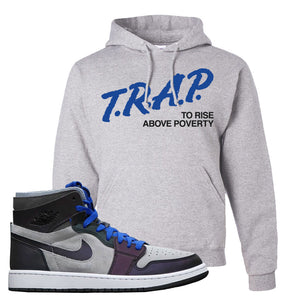 Air Jordan 1 High Zoom E-Sports Pullover Hoodie | Trap To Rise Above Poverty, Ash