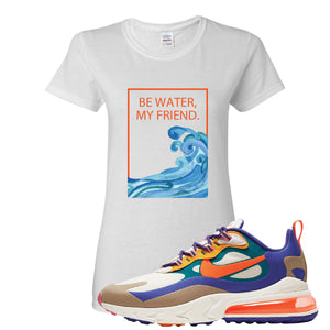 Air Max 270 React ACG Women's T-Shirt | White, Be Water My Friend Wave