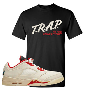 Air Jordan 5 Low Chinese New Year 2021 T Shirt | Trap To Rise Above Poverty, Black