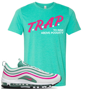 Air Max 97 South Beach T Shirt | Trap To Rise Above Poverty, Heather Sea Green