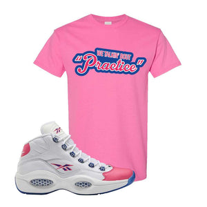 Question Mid Pink Toe T-Shirt | Talkin Bout Practice, Azalea