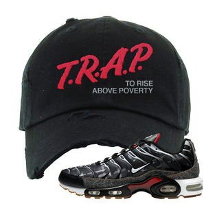 Air Max Plus Remix Pack Distressed Dad hat | Trap To Rise Above Poverty, Black