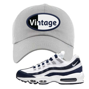 Air Max 95 Essential White / Midnight Navy Dad Hat | Light Gray, Vintage Oval