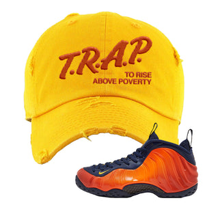 Foamposite One OKC Distressed Dad Hat | Gold, Trap To Rise Above Poverty