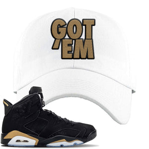 Jordan 6 DMP 2020 Dad Hat | White, Got Em
