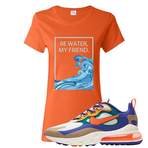 Air Max 270 React ACG Women's T-Shirt | Orange, Be Water My Friend Wave