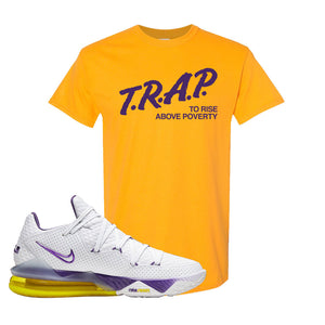 Lebron 17 Low Lakers T Shirt | Gold, Trap To Rise Above Poverty