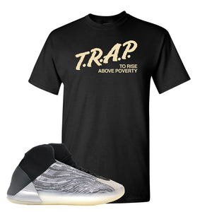 Yeezy Quantum T Shirt | Black, Trap To Rise Above Poverty