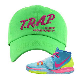 Kyrie 6 Pool  Dad Hat | Trap to Rise Above Poverty, Neon Green