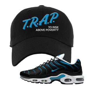 Air Max Plus Black and Laser Blue Dad Hat | Trap To Rise Above Poverty, Black