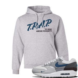 Air Max 1 'London City Pack' Sneaker Ash Pullover Hoodie | Hoodie to match Nike Air Max 1 'London City Pack' Shoes | Trap to Rise Above Poverty