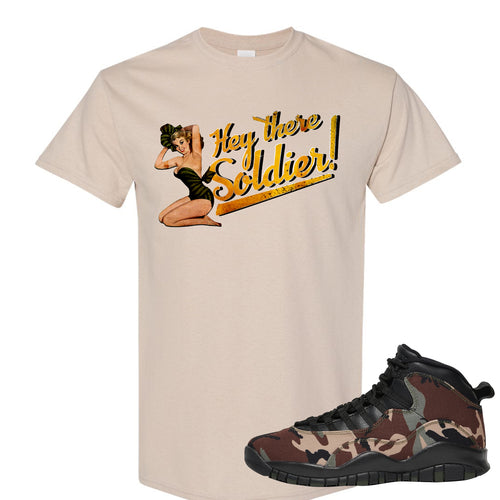 Jordan 10 Woodland Camo Sneaker Matching Hey There Soldier Sand Tee Shirt