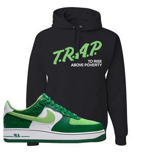 Air Force 1 Low St. Patrick's Day 2021 Hoodie | Trap To Rise Above Poverty, Black
