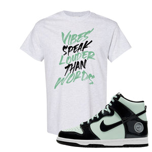 Dunk High All Star 2021 T Shirt | Vibes Speak Louder Than Words, Ash
