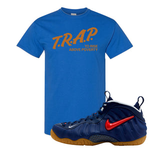 Air Foamposite Pro USA T Shirt | Royal Blue, Trap To Rise Above Poverty