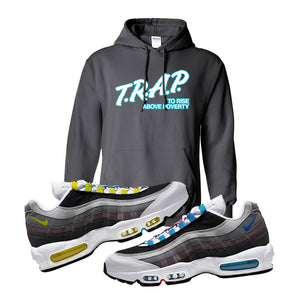 Air Max 95 QS Greedy Hoodie | Charcoal, Trap to Rise Above Poverty