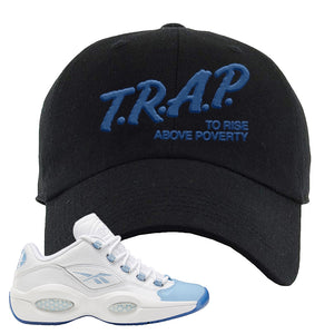 Question Low Carolina Blue Dad Hat | Trap To Rise Above Poverty, Black