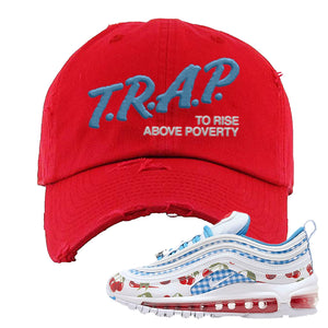 Air Max 97 GS SE Cherry Distressed Dad Hat | Trap To Rise Above Poverty, Red