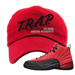 Air Jordan 12 Reverse Flu Game Dad Hat | Trap To Rise Above Poverty, Red