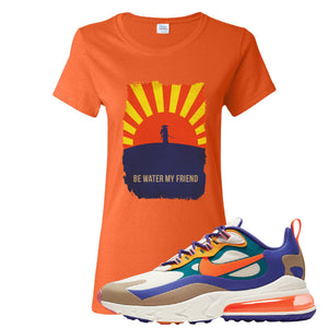 Air Max 270 React ACG Women's T-Shirt | Orange, Be Water My Friend Samurai