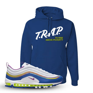 Air Max 97 'Easter' Sneaker Royal Pullover Hoodie | Hoodie to match Nike Air Max 97 'Easter' Shoes | Trap to Rise Above Poverty