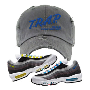 Air Max 95 QS Greedy Distressed Dad Hat | Dark Gray, Trap to Rise Above Poverty