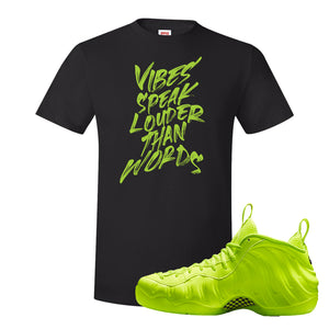 Air Foamposite Pro Volt T Shirt | Vibes Speak Louder Than Words, Black