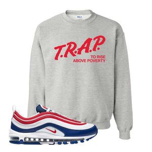 Air Max 97 USA Crewneck | Ash, Trap To Rise Above Poverty