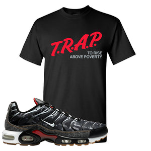Air Max Plus Remix Pack T Shirt | Trap To Rise Above Poverty, Black