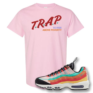 Air Max 95 Black History Month Sneaker Soft Pink T Shirt | Tees to match Nike Air Max 95 Black History Month Shoes | Trap To Rise Above Poverty