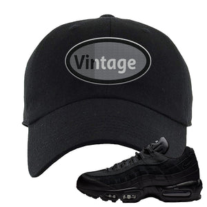 Air Max 95 Essential Black/Dark Grey/Black Sneaker Black Dad Hat | Hat to match Nike Air Max 95 Essential Black/Dark Grey/Black Shoes | Vintage Oval