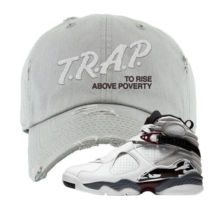Air Jordan 8 Beetroot Distressed Dad Hat | Trap To Rise Above Poverty, Light Gray