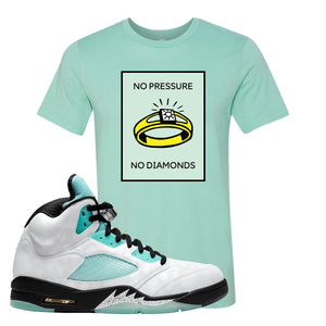 No Pressure Heather Mint T-Shirt To Match Jordan 5 Island Green Sneakers