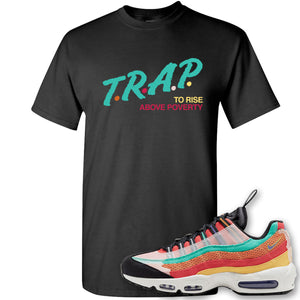 Air Max 95 Black History Month Sneaker Black T Shirt | Tees to match Nike Air Max 95 Black History Month Shoes | Trap To Rise Above Poverty