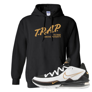 Lebron 17 Low White/Metallic Gold/Black Hoodie | Black, Trap To Rise Above Poverty