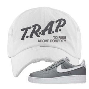 Air Force 1 Low Wolf Grey White Distressed Dad Hat | White, Trap To Rise Above Poverty