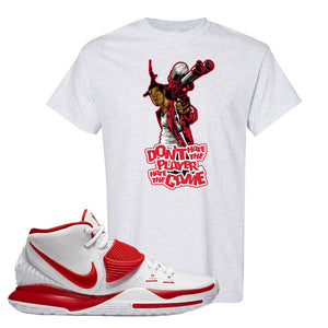 Kyrie 6 White University Red T Shirt | Don't Hate The Playa, Ash