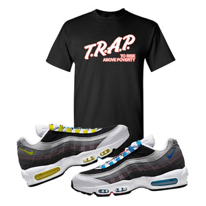 Air Max 95 QS Greedy T Shirt | Black, Trap to Rise Above Poverty