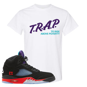 Air Jordan 5 Top 3 T Shirt | White, Trap To Rise Above Poverty