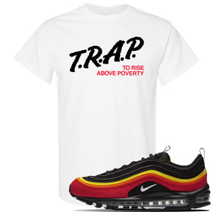 Air Max 97 Black/Chile Red/Magma Orange/White Sneaker White T Shirt | Tees to match Nike Air Max 97 Black/Chile Red/Magma Orange/White Shoes | Trap to Rise Above Poverty
