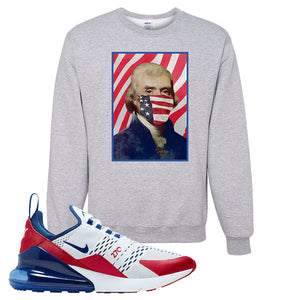 Air Max 270 USA Crewneck | Ash, Thomas & Jefferson Mask