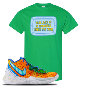 Kyrie 5 Pineapple House T-Shirt | Irish Green, Who Lives In A Pineapple Under The Sea?