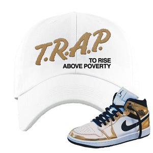 Air Jordan 1 Mid SE Metallic Gold Dad Hat | Trap To Rise Above Poverty, White