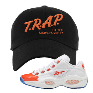 Question Low Vivid Orange Dad Hat | Black, Trap to Rise Above Poverty