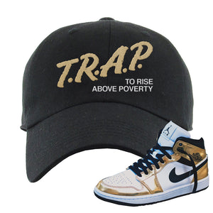 Air Jordan 1 Mid SE Metallic Gold Dad Hat | Trap To Rise Above Poverty, Black