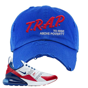 Air Max 270 USA Distressed Dad Hat | Royal Blue, Trap To Rise Above Poverty