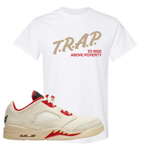 Air Jordan 5 Low Chinese New Year 2021 T Shirt | Trap To Rise Above Poverty, White