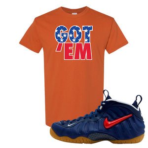 Air Foamposite Pro USA T Shirt | Texas Orange, Got Em